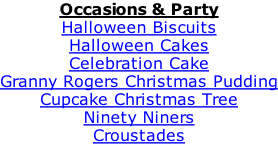 Occasions & Party Halloween Biscuits Halloween Cakes Celebration Cake Granny Rogers Christmas Pudding Cupcake Christmas Tree Ninety Niners Croustades
