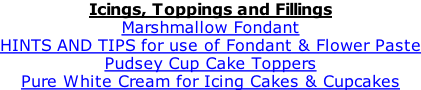 Icings, Toppings and Fillings Marshmallow Fondant HINTS AND TIPS for use of Fondant & Flower Paste Pudsey Cup Cake Toppers Pure White Cream for Icing Cakes & Cupcakes